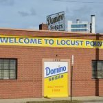"Domino Sugar Adds a ""Welcome to Locust Point"" Sign"