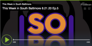 Podcast: This Week in South Baltimore Episode 5