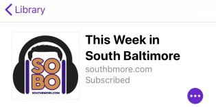 Podcast: This Week in South Baltimore Episode 6